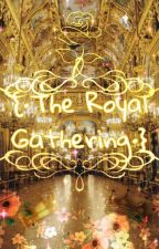 .+☆'The Royal Gathering'☆+. // Royalty Au by Siasinsanmeg