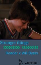 New Girl, New Trouble (reader x Will byers) by grace039388