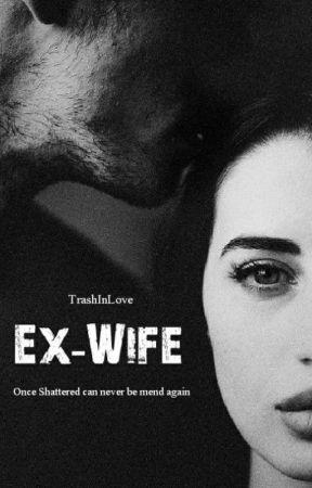Ex-Wife  by TrashInLove