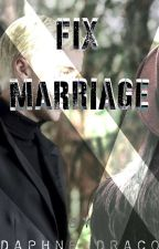 Fix Marriage (Draco Malroy X Reader) by Daphne_Draco