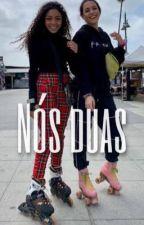 Nós duas - Larinas/Sabiany by SunshinesDaAny_