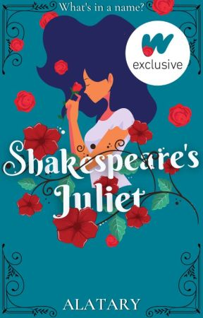 Shakespeare's Juliet | ONC 2021 by Alatary