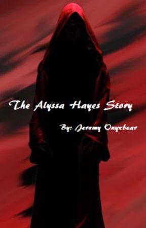 """The Alyssa Hayes Story"" by Onyxbear"
