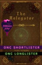 The Relegator || ONC2021 by SIDeScribe