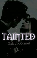 Tainted  by GalacticComet