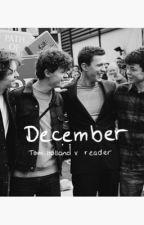 December | Tom Holland x reader by marvelxxxholland