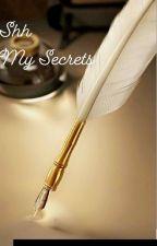 Shh....My Secrets by HijabiliciousUnaiza