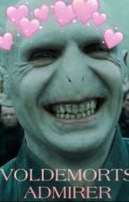 Voldemort's Admirer  by voldymoldyxoxo