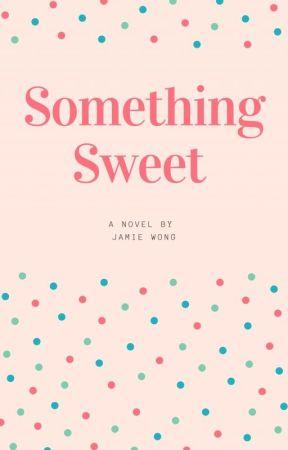 Something Sweet by jamiemwong