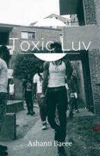 Toxic Luv  by bankruptugl