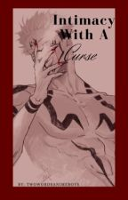 Intimacy With A Curse...Sukuna x Reader by twowordsanimeboys
