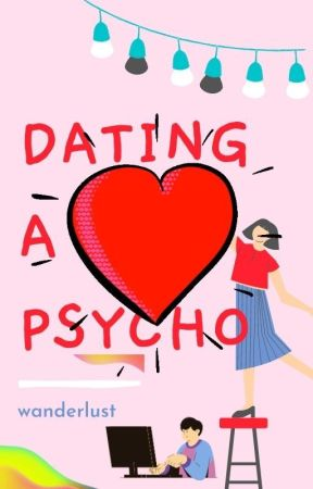 Dating a Psycho by paramoringelle