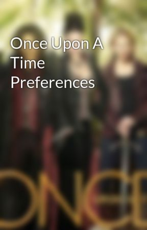 Once Upon A Time Preferences by ouatfanficsforeva