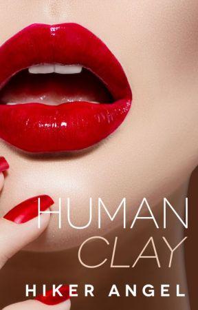 Human Clay by HikerAngel