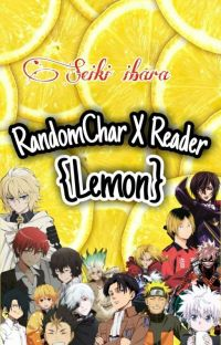 RandomChar X Reader {Lemon} cover