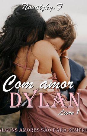 Com amor Dylan - Livro 1 by Francinebn