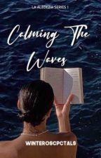 Calming The Waves (La Aledezia Series #1) by winteroscpctals