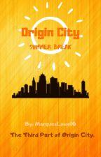 Origin City: Summer Break by MarquesLowe10
