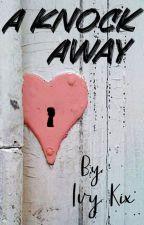 A Knock Away by IvyKix19