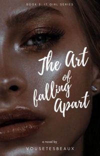 The Art of Falling Apart (It Girls Series #3) cover