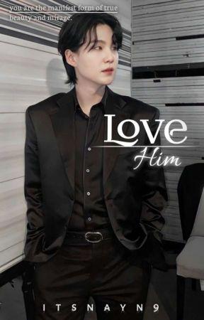 LOVE HIM [SUGA] [✓] by Min-Yoona9