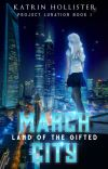 March City: Land of the Gifted [Book 1   Fantasy/Sci-fi   Complete] cover