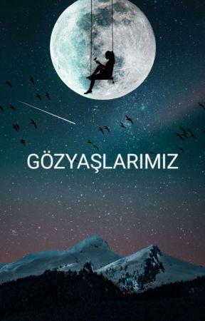 GÖZYAŞLARIMIZ  by 07antalya2377