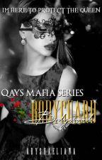 QAY'S MAFIA SERIES : BODYGUARD by aryshaeliana