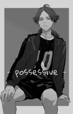 possessive // suna rintarō  by arviqq