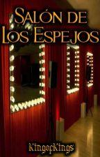 Salón de los Espejos [CERRADO] by ekingofkings