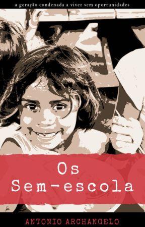 Os sem-escola by AntonioArchangelo
