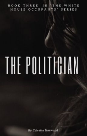 The Politician(Book Three) by CelestiaNorwood