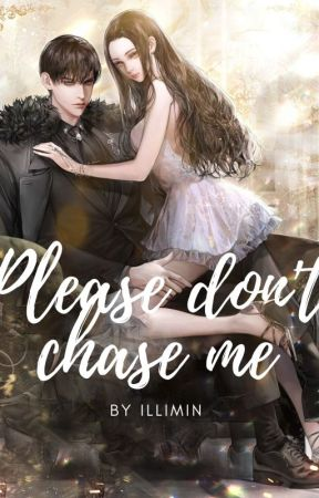 Please don't chase me by illimin