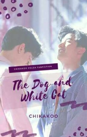 The Dog and White Cat (TayNew Original Fanfiction) by Chikakoo_