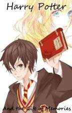 Harry Potter and the Gift of Memories [Harry Potter Fan Fiction] by BrandonVarnell