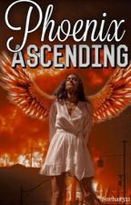 Phoenix Ascending ✔️  by SnehaS311