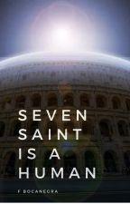 Seven Saint is human by f_bocanegra