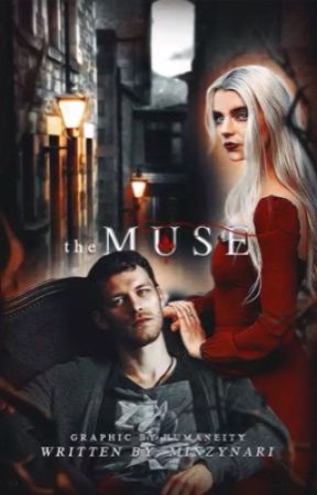 THE MUSE   n. mikaelson by minzynari