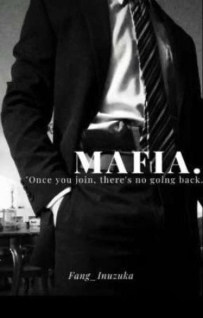 Mafia: An Interactive Wattpad Book by Fang_Inuzuka
