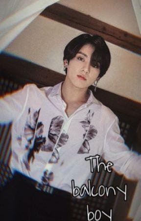 The balcony boy | Jeon Jungkook ff by bangtann_boyz