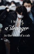 I Kissed A Stranger In The Back of A Cab by btsximajin