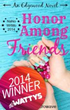 Honor Among Friends (NaNoWriMo14) by DoNotMicrowave
