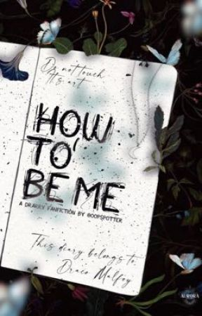 How To Be Me | Drarry by oopspotter