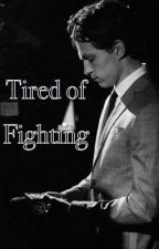 Tired of Fighting (Tom Holland AU) by Katie0218