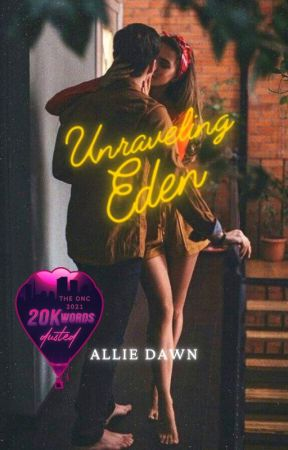 Unraveling Eden ✔ [ONC 2021] by AllieDawnx