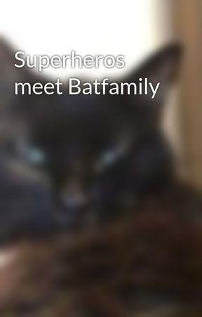 Superheros meet Batfamily by RandomFandomssss