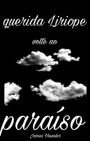 Querida Liriope, volte ao Paraíso by Dominiklupin