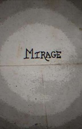 Mirage by loudest_ink