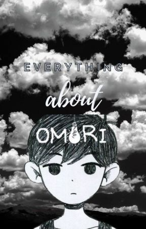[Everything About OMORI] by chrys_alys