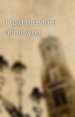I told the stars about you by KasperKai7